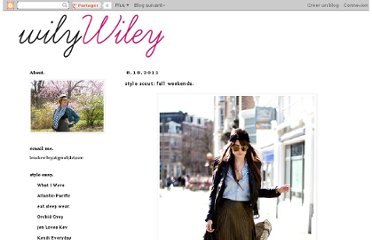 http://wilywiley.blogspot.com/2011/08/style-scout-fall-weekends.html