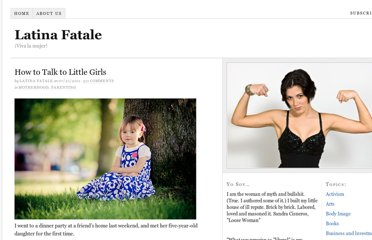 http://latinafatale.com/2011/07/21/how-to-talk-to-little-girls/