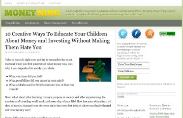 http://moneyning.com/kids-and-money/10-creative-ways-to-educate-your-children-about-money-and-investing-without-making-them-hate-you/