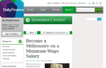http://www.dailyfinance.com/2011/08/19/become-a-millionaire-on-a-minimum-wage-salary/