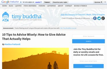 http://tinybuddha.com/blog/10-tips-advise-wisely-how-to-give-advice-that-actually-helps/