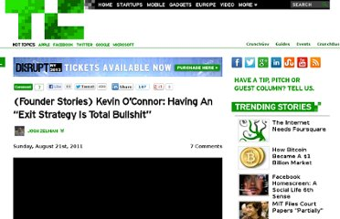 http://techcrunch.com/2011/08/21/founder-stories-kevin-oconnor-exit-strategy-bullshit/