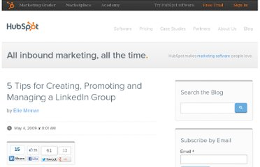 http://blog.hubspot.com/blog/tabid/6307/bid/4710/5-Tips-for-Creating-Promoting-and-Managing-a-LinkedIn-Group.aspx
