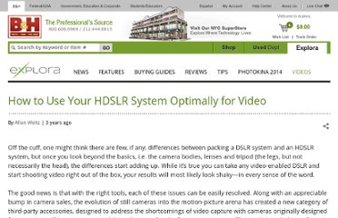 http://www.bhphotovideo.com/indepth/photography/tips-solutions/how-use-your-hdslr-system-optimally-video