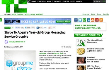 http://techcrunch.com/2011/08/21/skype-to-acquire-year-old-group-messaging-service-groupme/