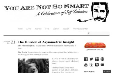 http://youarenotsosmart.com/2011/08/21/the-illusion-of-asymmetric-insight/