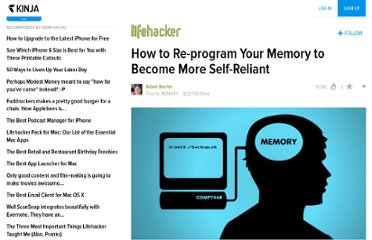 http://lifehacker.com/5833104/how-to-re+program-your-memory-to-become-more-self+reliant
