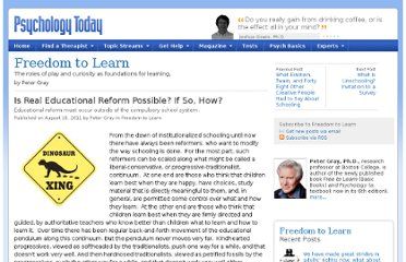 http://www.psychologytoday.com/blog/freedom-learn/201108/is-real-educational-reform-possible-if-so-how