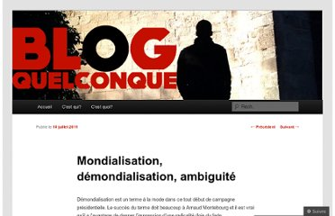 http://blogquelconque.wordpress.com/2011/07/10/mondialisation-demondialisation-ambiguite/