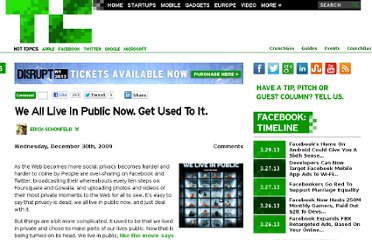 http://techcrunch.com/2009/12/30/we-all-live-in-public/