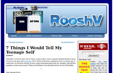 http://www.rooshv.com/7-things-i-would-tell-my-teenage-self