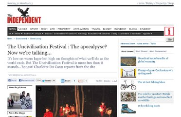 http://www.independent.co.uk/environment/green-living/the-uncivilisation-festival--the-apocalpyse-now-were-talking-2342581.html