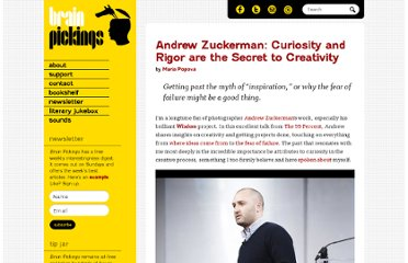 http://www.brainpickings.org/index.php/2011/08/24/andrew-zuckerman-curiosity-rigor-creativity/