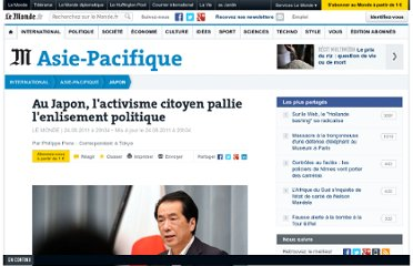 http://www.lemonde.fr/japon/article/2011/08/24/au-japon-l-activisme-citoyen-pallie-l-enlisement-politique_1562796_1492975.html#ens_id=1555928