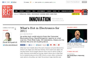 http://www.thedailybeast.com/articles/2011/01/10/report-from-ces-whats-hot-in-electronics-for-2011.html