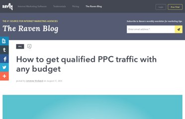http://raventools.com/blog/how-to-get-qualified-ppc-traffic-with-any-budget/