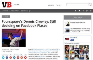 http://venturebeat.com/2010/08/18/foursquares-dennis-crowley-still-deciding-on-facebook-places/
