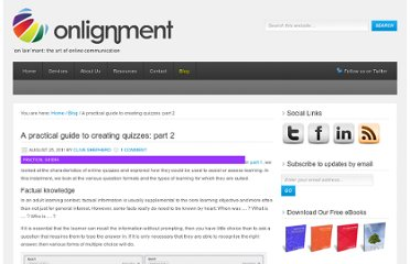 http://onlignment.com/2011/08/a-practical-guide-to-creating-quizzes-part-2/