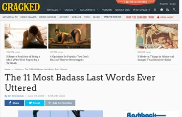 http://www.cracked.com/article_16354_the-11-most-badass-last-words-ever-uttered.html