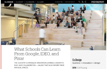 http://www.fastcodesign.com/1664735/what-schools-can-learn-from-google-ideo-and-pixar