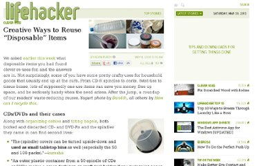 http://lifehacker.com/386927/creative-ways-to-reuse-disposable-items