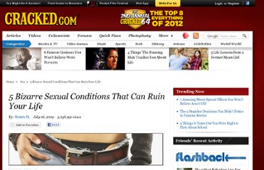 http://www.cracked.com/article_17503_5-bizarre-sexual-conditions-that-can-ruin-your-life.html