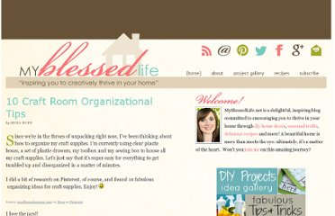 http://myblessedlife.net/2011/08/10-craft-room-organizational-tips.html