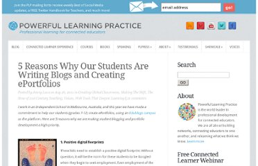 http://plpnetwork.com/2011/08/26/5-reasons-why-our-students-are-writing-blogs-and-creating-eportfolios/