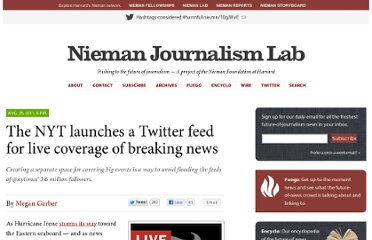 http://www.niemanlab.org/2011/08/the-nyt-launches-a-twitter-feed-for-live-coverage-of-breaking-news/