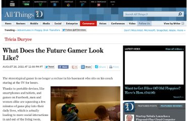 http://allthingsd.com/20110826/what-does-the-future-gamer-look-like/