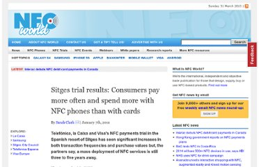 http://www.nfcworld.com/2011/01/07/35576/sitges-trial-results-consumers-pay-more-often-and-spend-more-with-nfc-phones-than-with-cards/