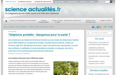 http://www.universcience.fr/fr/science-actualites/enquete-as/wl/1248100296397/telephone-portable-dangereux-pour-la-sante/