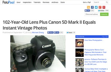 http://www.petapixel.com/2010/09/17/102-year-old-lens-plus-canon-5d-mark-ii-equals-instant-vintage-photos/