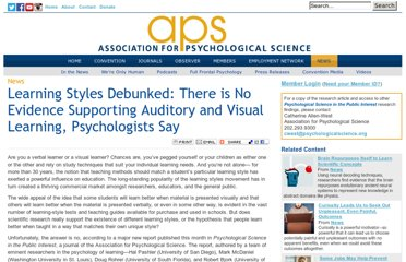 http://www.psychologicalscience.org/index.php/news/releases/learning-styles-debunked-there-is-no-evidence-supporting-auditory-and-visual-learning-psychologists-say.html