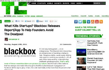 http://techcrunch.com/2011/08/29/what-kills-startups-blackbox-releases-reportapp-to-help-founders-avoid-the-deadpool/