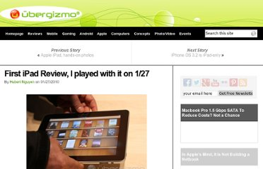 http://www.ubergizmo.com/2010/01/first-ipad-review-i-played-with-it-on-127/
