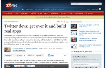 http://www.zdnet.com/blog/howlett/twitter-devs-get-over-it-and-build-real-apps/1959