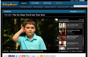 http://www.collegehumor.com/video/6583682/the-six-ways-youll-see-your-dad
