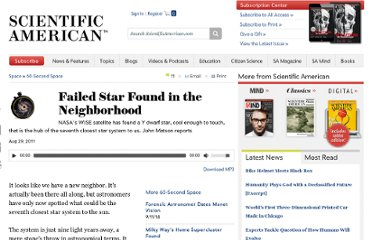 http://www.scientificamerican.com/podcast/episode.cfm?id=failed-star-found-in-the-neighborho-11-08-29