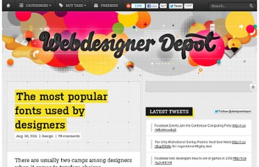 http://www.webdesignerdepot.com/2011/08/the-most-popular-fonts-used-by-designers/