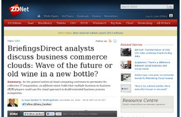 http://www.zdnet.com/blog/gardner/briefingsdirect-analysts-discuss-business-commerce-clouds-wave-of-the-future-or-old-wine-in-a-new-bottle/3335
