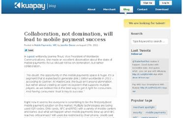 http://blog.kuapay.com/2011/08/17/collaboration-not-domination-will-lead-to-mobile-payment-success/