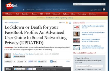 http://www.zdnet.com/blog/perlow/lockdown-or-death-for-your-facebook-profile-an-advanced-user-guide-to-social-networking-privacy-updated/12891