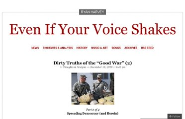 http://voiceshakes.wordpress.com/2010/12/10/the-afghan-war-spreading-democracy-and-heroin/