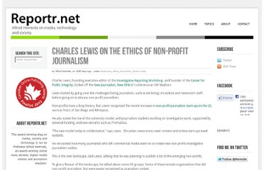 http://www.reportr.net/2010/04/30/charles-lewis-on-the-ethics-of-non-profit-journalism/