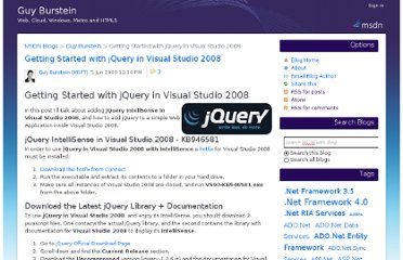http://blogs.msdn.com/b/bursteg/archive/2009/06/05/getting-started-with-jquery-in-visual-studio-2008.aspx