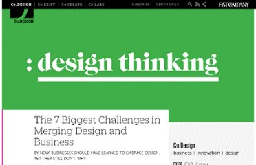 http://www.fastcodesign.com/1662706/the-7-biggest-challenges-in-merging-design-and-business