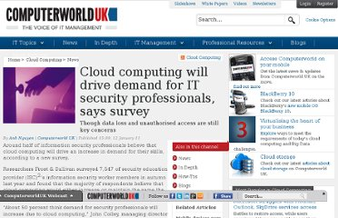 http://www.computerworlduk.com/news/cloud-computing/3256365/cloud-computing-will-drive-demand-for-it-security-professionals-says-survey/