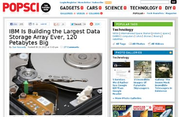 http://www.popsci.com/technology/article/2011-08/ibm-building-worlds-largest-data-array-120-petabytes-worth