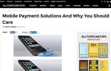 http://alltopstartups.com/2011/03/03/mobile-payment-solutions-and-why-you-should-care/